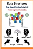 img - for Data Structures and Algorithm Analysis in C: Perfect Beginner's Guide 2014. book / textbook / text book