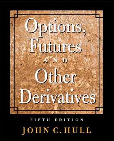 Options, Futures, and Other Derivatives (5th Edition) by Prentice Hall