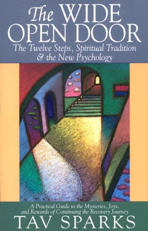 (The Wide Open Door: The Twelve Steps, Spiritual Tradition, and the New Psychology)