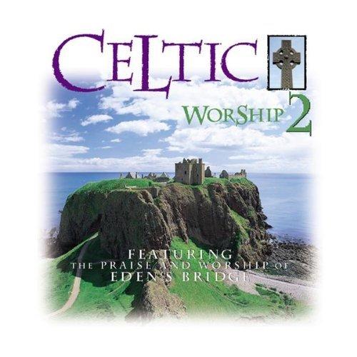 Celtic Worship II by Eden's Bridge