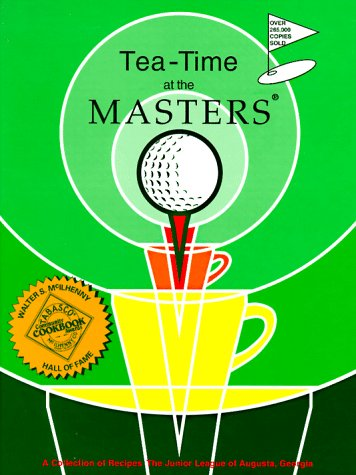 Tea-Time at the Masters: A Collection of Recipes by Georgia Junior League of Augusta