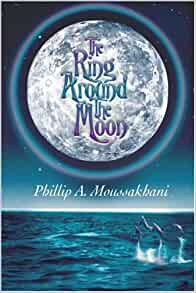 Amazon.com: The Ring Around The Moon (9780595400102): Moussakhani, Phillip: Books