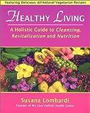 Healthy Living, Susana Lombardi, 1890612308