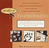 The Simple Art of Scrapbooking, Scrapbook Guild Staff, 0440508398