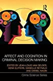 img - for Affect and Cognition in Criminal Decision Making (Crime Science) book / textbook / text book