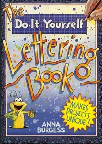 The do it yourself lettering book anna burgess kim gamble the do it yourself lettering book anna burgess kim gamble 9780816730360 amazon books solutioingenieria Images