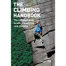 The Climbing Handbook: The Complete Guide to Safe and Exciting Rock Climbing