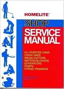 HOMELITE SHOP SERVICE MANUAL (All-Purpose Saws, Chain Saws