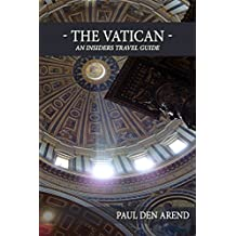 The Vatican: An Insiders Travel Guide