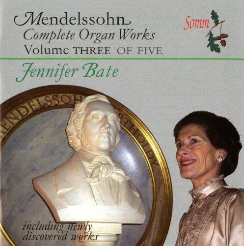 - Mendelssohn: The Complete Organ Works, Vol 3