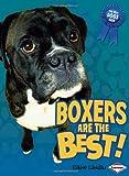 Boxers Are the Best!, Elaine Landau, 1580135609