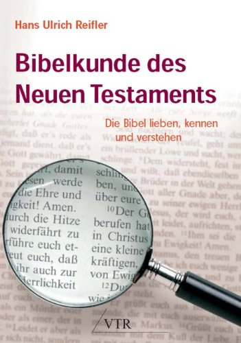 Bibelkunde des Neuen Testaments von Matthias Mack