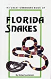 The Great Outdoors Book of Florida Snakes, Robert Anderson, 0820003050