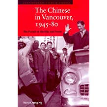 The Chinese in Vancouver, 1945-80: The Pursuit of Identity and Power