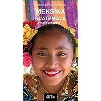 Yuvarlak Dünyanın Köşeleri-3: Meksika