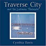 Traverse City and the Leelanau Peninsula, Cynthia Davis, 0472114611