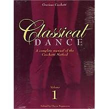Classical Dance: A Complete Manual of the Cecchetti Method, Vol. 1