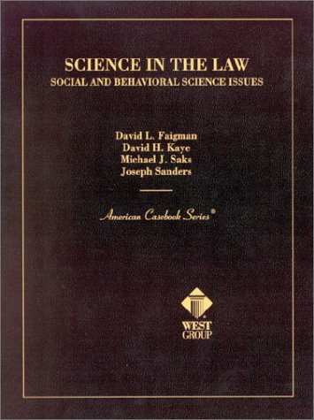 Science in the Law: Social and Behavioral Science Issues (American Casebook Series)