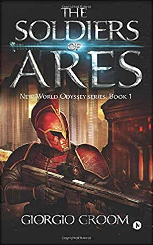 The Soldiers of Ares: Volume 1 (New World Odyssey)