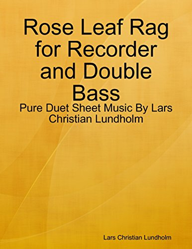 Rose Leaf Rag for Recorder and Double Bass - Pure Duet Sheet Music By Lars Christian Lundholm ()