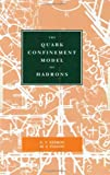img - for The Quark Confinement Model of Hadrons book / textbook / text book