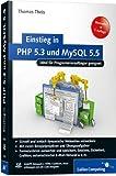 Einstieg in PHP 5.3 und MySQL 5.5: Für Programmieranfänger geeignet (Galileo Computing)