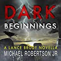 Dark Beginnings Audiobook by Michael Robertson Jr Narrated by Joe Cliff Thompson