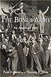The Bonus Army, Paul Dickson and Thomas B. Allen, 0802714404
