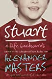 Front cover for the book Stuart: A Life Backwards by Alexander Masters