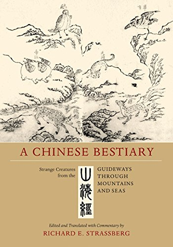D.O.W.N.L.O.A.D A Chinese Bestiary: Strange Creatures from the Guideways through Mountains and Seas<br />[P.D.F]
