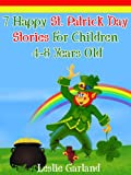 img - for 7 Happy St. Patrick's Day Stories For Children 4-8 Years Old (For Bedtime Stories and Young Readers) (Happy Stories Series Book 2) book / textbook / text book