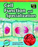 Cell Function and Specialization, Lori Johnson, 1410932389
