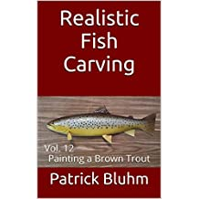 Realistic Fish Carving: Vol. 12 Painting a Brown Trout