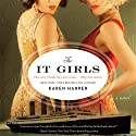 The It Girls: A Novel Audiobook by Karen Harper Narrated by Saskia Maarleveld