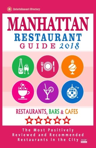 Manhattan Restaurant Guide 2018: Best Rated Restaurants in Manhattan, New York - Restaurants, Bars and Cafes Recommended for Visitors, Guide 2018