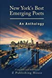 New York's Best Emerging Poets: An Anthology