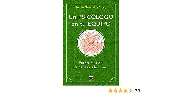 Un psicólogo en tu equipo: Futbolistas de la cabeza a los ...