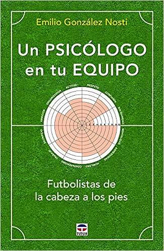 Un psicólogo en tu equipo: Futbolistas de la cabeza a los pies ...