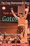 Tale of the Gator, Craig Bodzianowski and Mike Fitzgerald, 0966726960