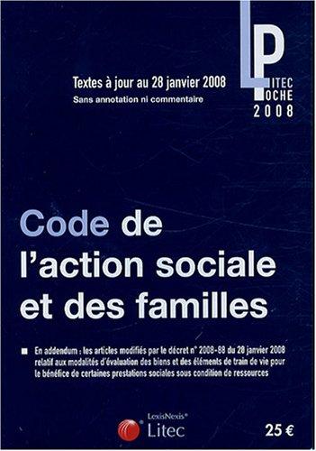Code de l'action sociale et des familles : Textes mis à jour au 28 janvier 2008 (ancienne édition) Broché – 10 avril 2008 Litec Lexis Nexis 2711010813 Droit