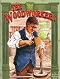The Woodworkers, Bobbie Kalman and Deanna Brady, 077870744X