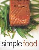 Simple Food, Jill Dupleix, 1552853659