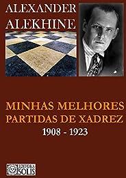 Minhas melhores partidas de xadrez - 1908 - 1923