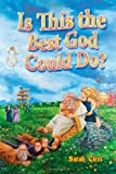 Is This the Best God Could Do?, Sarah Tirri, 1419643002