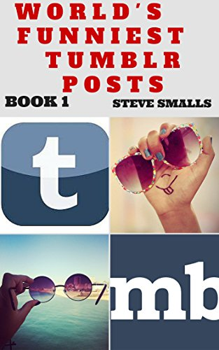 Memes: World's Funniest Tumblr Posts Book 1 (Memes,Tumblr, Pinterest, Facebook)