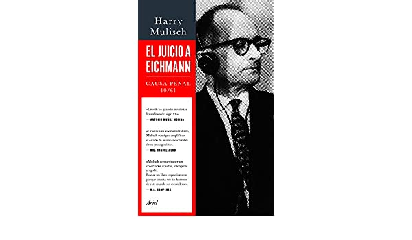 Amazon.com: El juicio a Eichmann: Causa Penal 40/61 (Spanish Edition) eBook: Harry Mulisch, Catalina Ginard Féron: Kindle Store