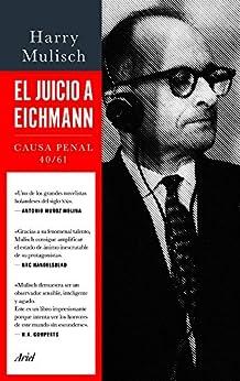 El juicio a Eichmann: Causa Penal 40/61 de [Mulisch, Harry]