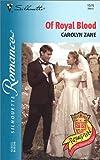 Of Royal Blood, Carolyn Zane, 0373195761