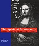 The Spirit of Montmartre : Cabarets, Humor, and the Avant-Garde, 1875-1905, Cate, Phillip D., 0813523249