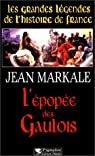 L'Epopée des Gaulois par Markale
